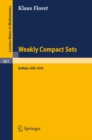 Weakly Compact Sets : Lectures Held at S.U.N.Y., Buffalo, in Spring 1978 - eBook