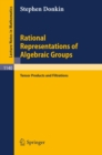 Rational Representations of Algebraic Groups : Tensor Products and Filtrations - eBook