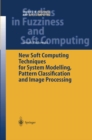 New Soft Computing Techniques for System Modeling, Pattern Classification and Image Processing - eBook