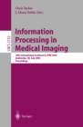 Information Processing in Medical Imaging : 18th International Conference, IPMI 2003 - eBook
