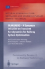 TRANSAERO : A European Initiative on Transient Aerodynamics for Railway System Optimisation - eBook