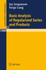 Basic Analysis of Regularized Series and Products - eBook
