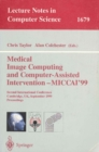 Medical Image Computing and Computer-Assisted Intervention - MICCAI'99 : Second International Conference, Cambridge, UK, September 19-22, 1999, Proceedings - eBook