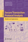 Secure Transaction Protocol Analysis : Models and Applications - eBook