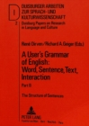 User's Grammar of English : Word, Sentence, Text, Interaction The Structure of Sentences Pt. B - Book