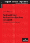 Postmodifying Attributive Adjectives in English : An Integrated Corpus-Based Approach - Book
