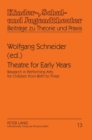 Theatre for Early Years : Research in Performing Arts for Children from Birth to Three - Book