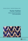 Fusion Fashion : Culture beyond Orientalism and Occidentalism - Book