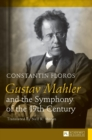Gustav Mahler and the Symphony of the 19th Century : Translated by Neil K. Moran - Book