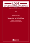 Meaning in Subtitling : Toward a Contrastive Cognitive Semantic Model - Book