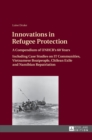 Innovations in Refugee Protection : A Compendium of UNHCR's 60 Years- Including Case Studies on IT Communities, Vietnamese Boatpeople, Chilean Exile and Namibian Repatriation - Book