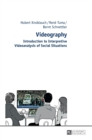 Videography : Introduction to Interpretive Videoanalysis of Social Situations - Book