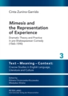 """Mimesis"" and the Representation of Experience : Dramatic Theory and Practice in pre-Shakespearean Comedy (1560-1590) - Book"