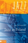Jazz in Poland : Improvised Freedom - Book