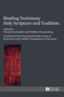 Binding Testimony- Holy Scripture and Tradition : on behalf of the Ecumenical Study Group of Protestant and Catholic Theologians in Germany - Book