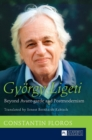 Gyoergy Ligeti : Beyond Avant-garde and Postmodernism- Translated by Ernest Bernhardt-Kabisch - Book