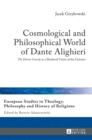 "Cosmological and Philosophical World of Dante Alighieri : ""The Divine Comedy"" as a Medieval Vision of the Universe - Book"