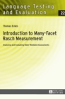 Introduction to Many-Facet Rasch Measurement : Analyzing and Evaluating Rater-Mediated Assessments- 2 nd  Revised and Updated Edition - Book