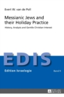 Messianic Jews and Their Holiday Practice : History, Analysis and Gentile Christian Interest - Book