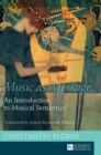Music as Message : An Introduction to Musical Semantics - Book
