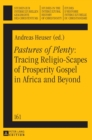 """Pastures of Plenty"": Tracing Religio-Scapes of Prosperity Gospel in Africa and Beyond - Book"