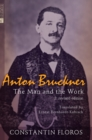 Anton Bruckner : The Man and the Work - Book