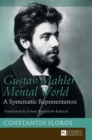 Gustav Mahler's Mental World : A Systematic Representation - Translated by Ernest Bernhardt-Kabisch - Book