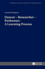 Dancer - Researcher - Performer: A Learning Process - Book