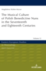 Musical Culture of Polish Benedictine Nuns in the 17th and 18th Centuries - Book