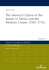 The Musical Culture of the Jesuits in Silesia and the Klodzko County (1581-1776) - eBook