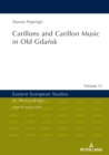 Carillons and Carillon Music in Old Gdansk - eBook
