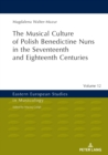 Musical Culture of Polish Benedictine Nuns in the 17th and 18th Centuries - eBook