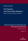 On Property and Ownership Relations : A Return to the Social Theory of Karl Marx - eBook