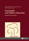 Sustainable and Solidary Education : Reflections and Practices - eBook