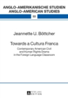 Towards a Cultura Franca : Contemporary American Civil and Human Rights Drama in the Foreign Language Classroom - eBook