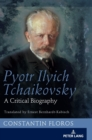 Pyotr Ilyich Tchaikovsky : A Critical Biography - Book