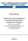 Teaching Cosmopolitanism through Transnational Literature in English : An Empirical Evaluation of Students' Competence Development in a Life-Writing Approach to Teaching Literature - eBook