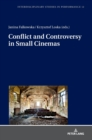 Conflict and Controversy in Small Cinemas - Book