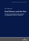 Oral History and the War : The Nazi Concentration Camp Experience in a Biographical-Narrative Perspective - eBook