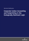 Corporate Carbon Accounting and Footprinting in the Ecologically Dominant Logic : With an Excursion on the Detection of Outliers in a double-logarithmic Regression Model - eBook