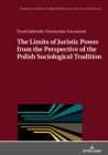 The Limits of Juristic Power from the Perspective of the Polish Sociological Tradition - eBook