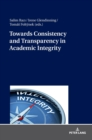 Towards Consistency and Transparency in Academic Integrity - Book