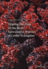 Upping the Ante of the Real: Speculative Poetics of Leslie Scalapino - eBook