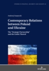 "Contemporary Relations between Poland and Ukraine : The ""Strategic Partnership"" and the Limits Thereof - eBook"