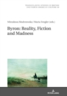 Byron: Reality, Fiction and Madness - eBook
