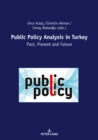 Public Policy Analysis in Turkey : Past, Present and Future - eBook
