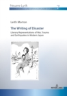 The Writing of Disaster Literary Representations of War, Trauma and Earthquakes in Modern Japan - eBook