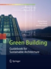 Green Building : Guidebook for Sustainable Architecture - eBook