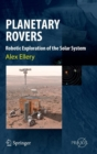 Planetary Rovers : Robotic Exploration of the Solar System - Book