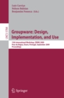 Groupware: Design, Implementation, and Use : 15th International Workshop, Peso da Regua, Douro, Portugal, September 13-17, 2009, Proceedings - eBook